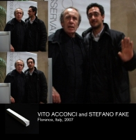 VITO ACCONCI and STEFANO FAKE 2007