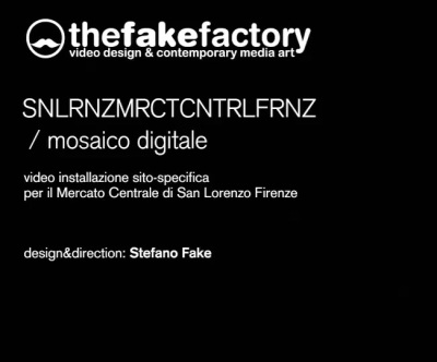 THE FAKE FACTORY SANLRNZMCTCNTRLFRNZ MOSAICO DIGITALE parte prima 01