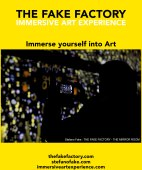 IMMERSIVE ART EXPERIENCE IMMERSIVE ART THE FAKE FACTORY 130