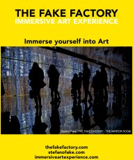 IMMERSIVE ART EXPERIENCE IMMERSIVE ART THE FAKE FACTORY 39