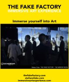 IMMERSIVE ART EXPERIENCE IMMERSIVE ART THE FAKE FACTORY 72