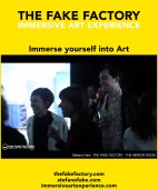 IMMERSIVE ART EXPERIENCE IMMERSIVE ART THE FAKE FACTORY 77